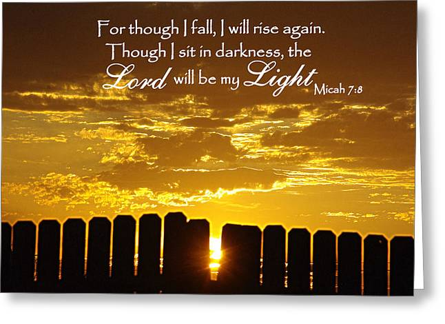 Robyn Stacey Photography Greeting Cards - Lord will be my Light Micah 7 Greeting Card by Robyn Stacey