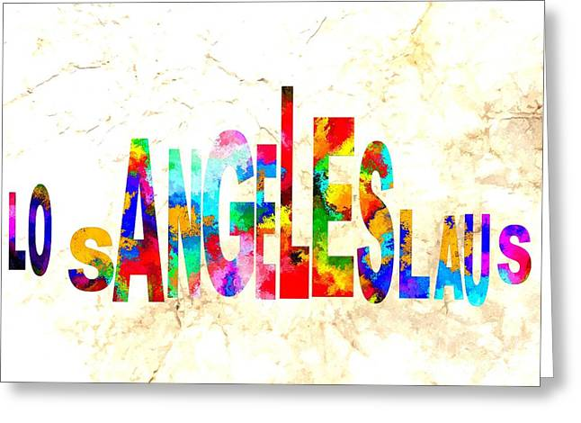 Town Mixed Media Greeting Cards - Los Angeles La Us Typography Greeting Card by Daniel Janda