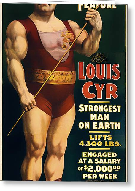 Posters On Mixed Media Greeting Cards - Louis Cyr - Strongest Man on Earth Greeting Card by Mountain Dreams