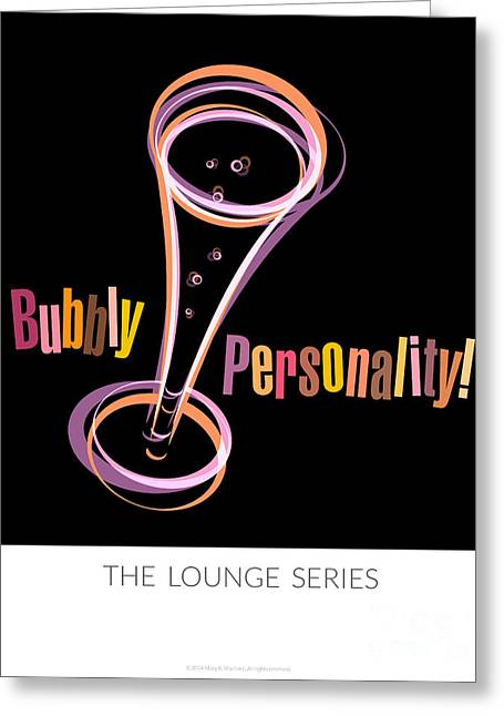 Lounging Digital Greeting Cards - Lounge Series - Bubbly Personality Greeting Card by Mary Machare