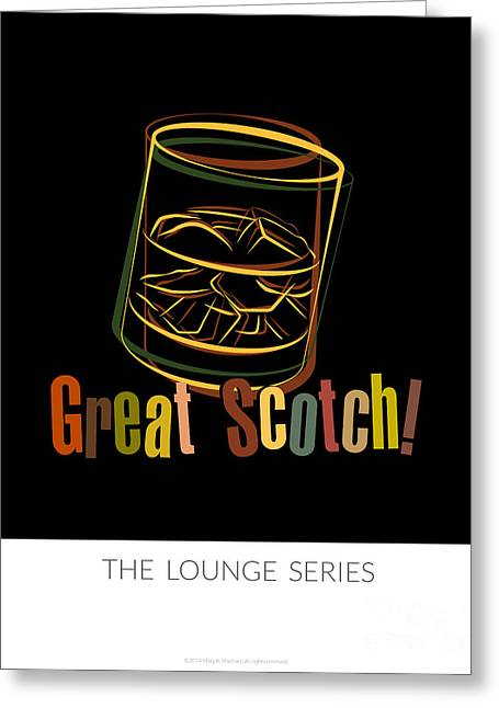 Lounge Series - Great Scotch  Greeting Card by Mary Machare