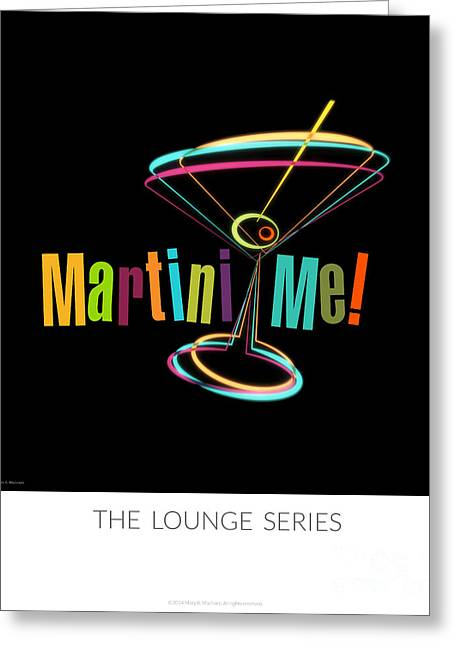 Drink Me Greeting Cards - Lounge Series - Martini Me  Greeting Card by Mary Machare