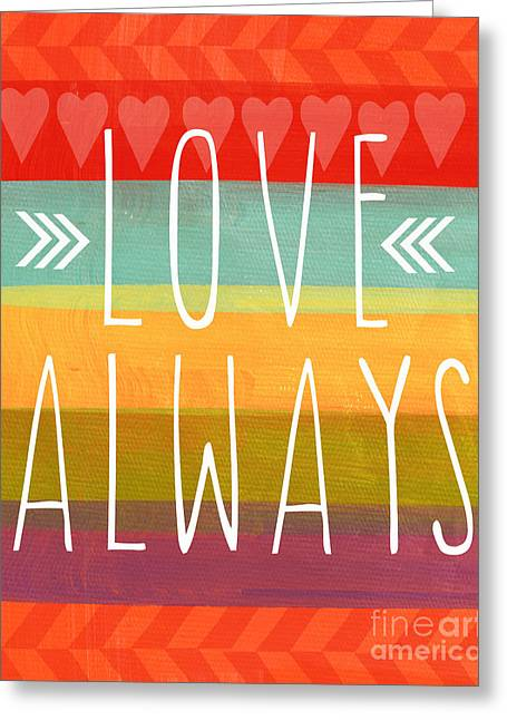 Valentine Greeting Cards - Love Always Greeting Card by Linda Woods