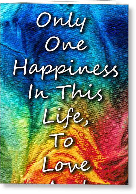 Happiness Quotes Greeting Cards - Love Art - To Be Loved - By Sharon Cummings Greeting Card by Sharon Cummings