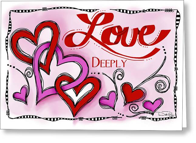 Laws Of Thought Greeting Cards - Love Deeply Greeting Card by Debi Payne