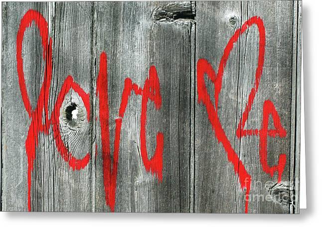 Graff Greeting Cards - Love Graffiti Greeting Card by Anahi DeCanio Photography