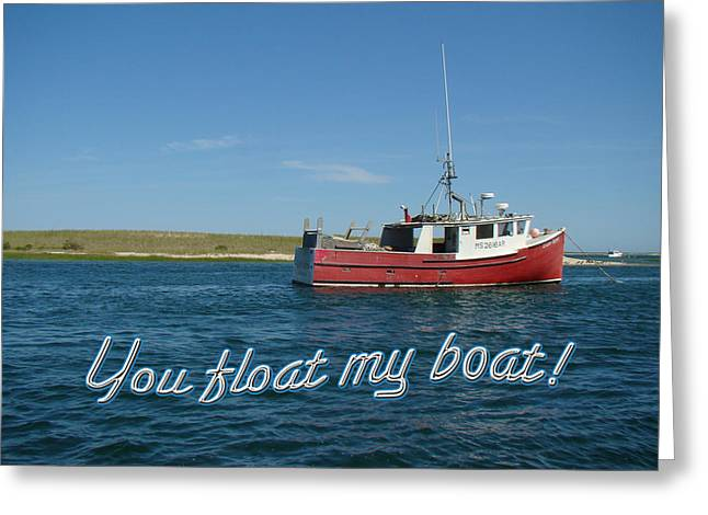 My Ocean Greeting Cards - Love Greeting Card - You Float My Boat Greeting Card by Mother Nature