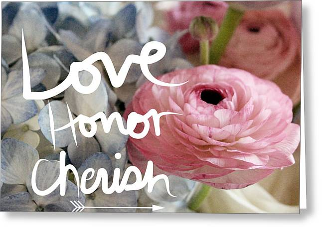 Handwriting Greeting Cards - Love Honor Cherish Greeting Card by Linda Woods