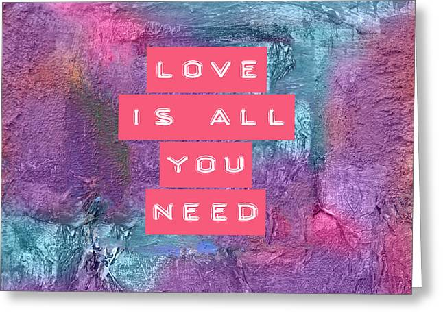 Love Is All You Need Greeting Card by VIAINA Visual Artist