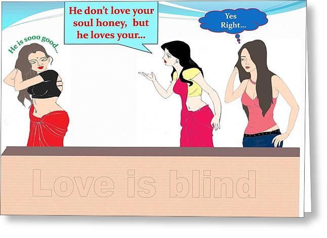 Blind Faith Greeting Cards - Love is blind Greeting Card by Sachin Tarkas