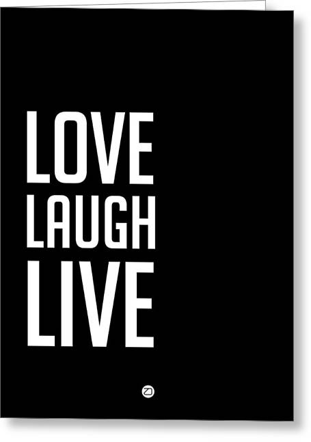 Live Music Digital Art Greeting Cards - Love Laugh Live Poster Black Greeting Card by Naxart Studio