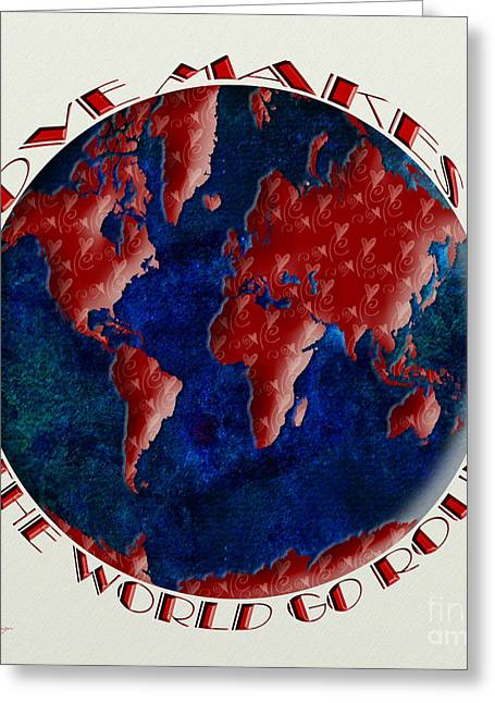 America The Continent Mixed Media Greeting Cards - Love Makes The World Go Round 1 Greeting Card by Andee Design