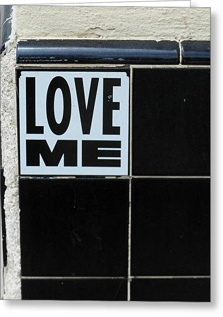 Gia Marie Houck Greeting Cards - Love Me Greeting Card by Gia Marie Houck
