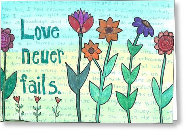 Love Never Fails Greeting Card by Dana Sorrell