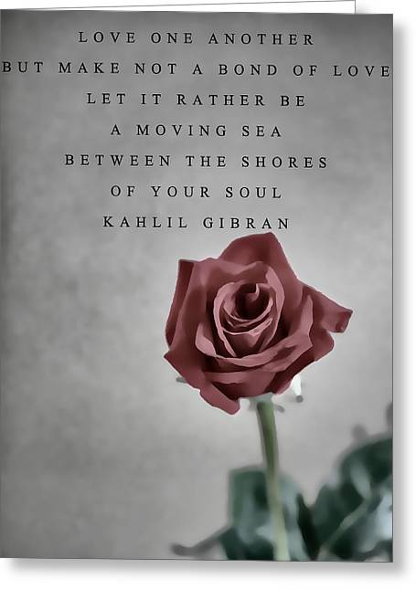 Kahlil Gibran Greeting Cards - Love One Another Kahlil Gibran Greeting Card by Dan Sproul