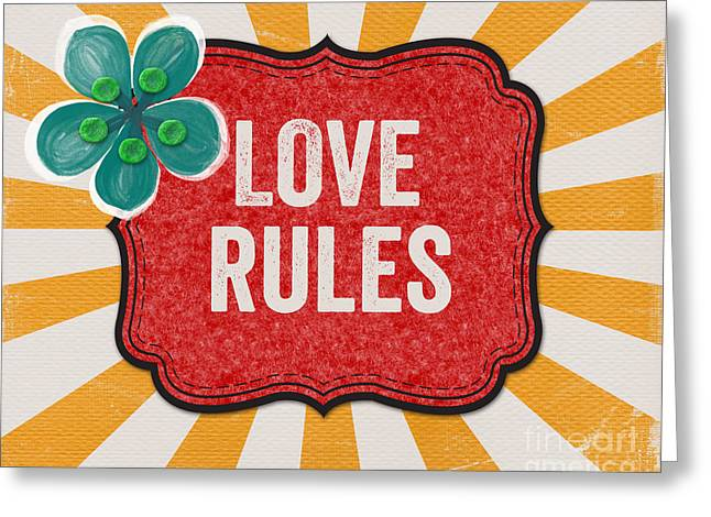 Love Rules Greeting Card by Linda Woods