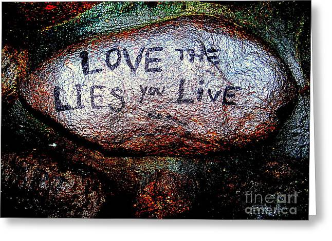 Love The Lies You Live Greeting Card by Ed Weidman