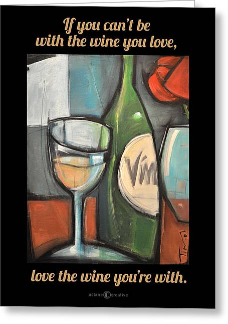 Vintner Digital Greeting Cards - Love The Wine Poster Greeting Card by Tim Nyberg
