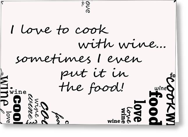 Wine Deco Art Digital Art Greeting Cards - Love to cook Greeting Card by Mair Hunt