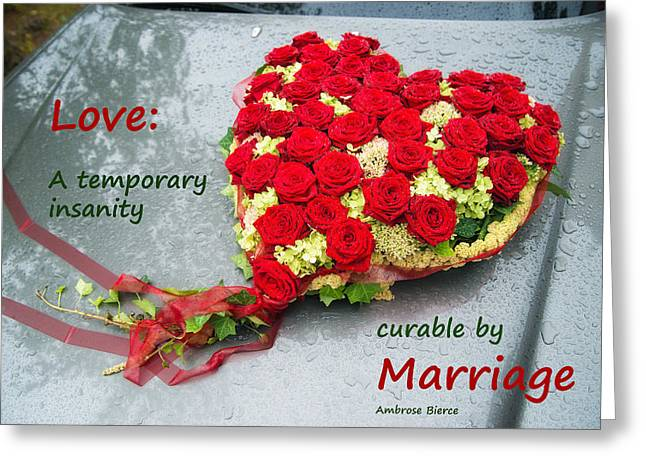 Heart Made Of Roses Greeting Cards - Love wedding marriage funny quote Greeting Card by Matthias Hauser