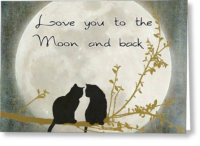 Puss Greeting Cards - Love you to the moon and back Greeting Card by Linda Lees