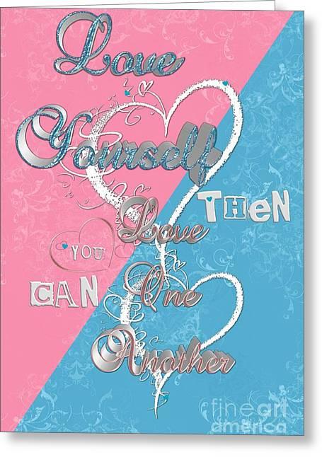 Loving Self Greeting Cards - Love Yourself Love Another Graphic Signage Greeting Card by Margaret Newcomb