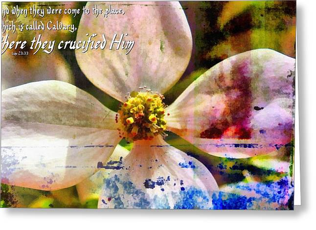Calvary Greeting Cards - Luke 23 33 Greeting Card by Michelle Greene Wheeler