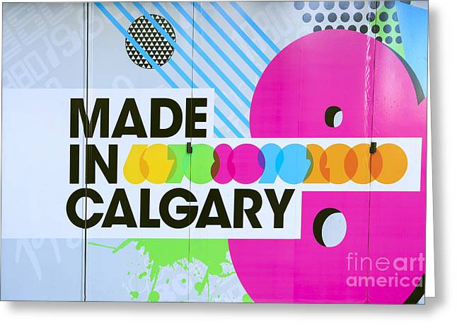 Canadian Art Greeting Cards - Made In Calgary Greeting Card by Evelina Kremsdorf