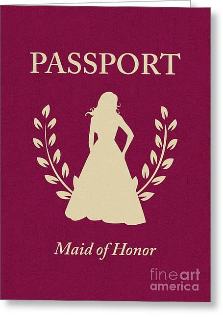 Maid Of Honor Greeting Cards - Maid Of Honor Passport Greeting Card by Asyrum Design