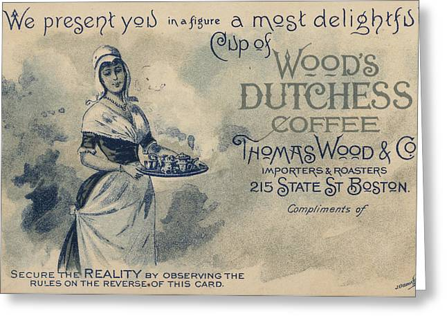 Maid Serving Coffee Advertisement For Woods Duchess Coffee Boston  Greeting Card by American School