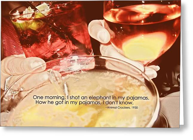 Best Sellers -  - Pajamas Greeting Cards - MAKE A TOAST quote Greeting Card by JAMART Photography