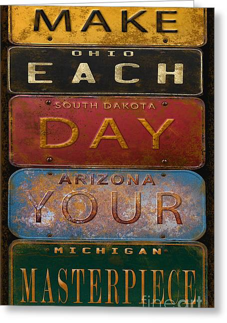 Old Signage Greeting Cards - Make Each Day-License Plate Art  Greeting Card by Jean Plout
