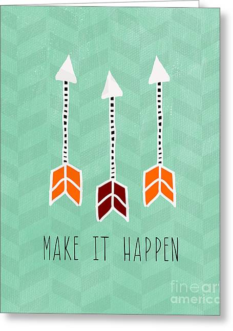 Arrow Greeting Cards - Make It Happen Greeting Card by Linda Woods
