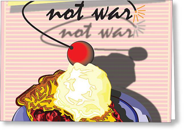 MAKE PIE NOT WAR Greeting Card by Larry Butterworth