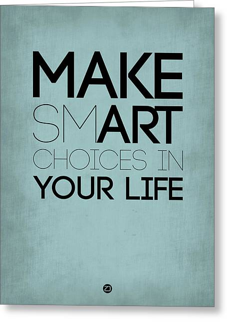 Motivational Poster Greeting Cards - Make Smart Choices in Your Life Poster 1 Greeting Card by Naxart Studio