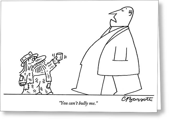 Man Says While Passing A Decrepit Beggar That Greeting Card by Charles Barsotti