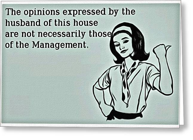 Opinion Greeting Cards - Management Opinions Greeting Card by Florian Rodarte