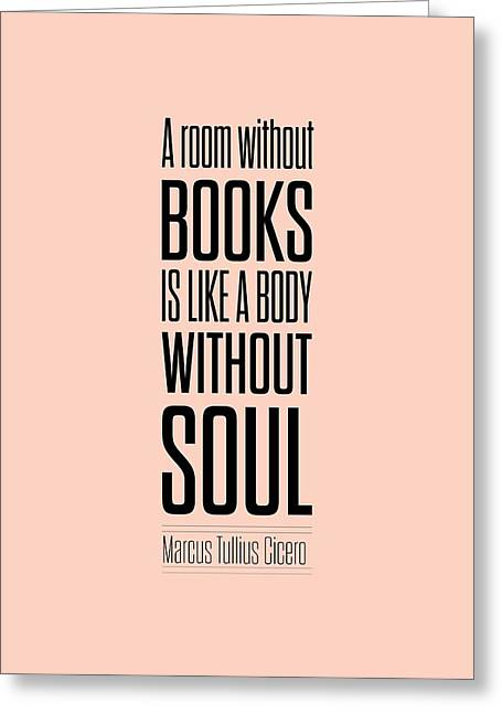 Library Greeting Cards - Marcus Tullius Inspirational quote Greeting Card by Lab No 4 - The Quotography Department