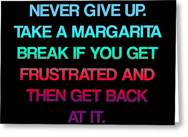 Positivism Greeting Cards - Margarita Break Greeting Card by Jera Sky