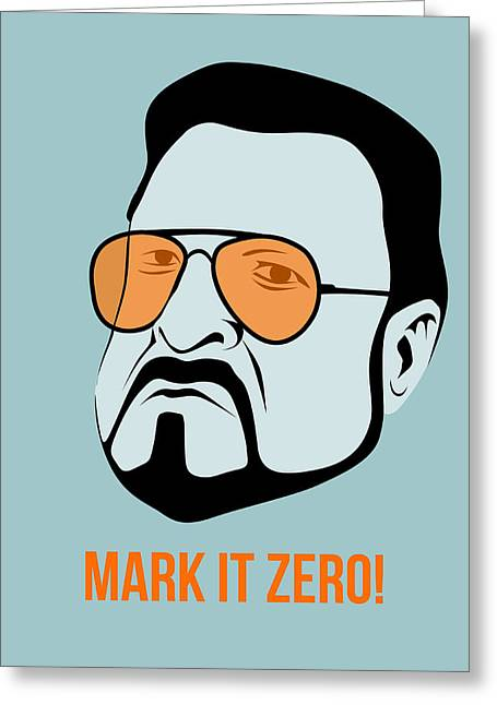 Big Lebowski Greeting Cards - Mark it Zero Poster 1 Greeting Card by Naxart Studio
