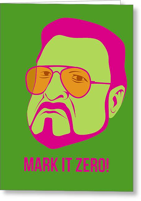 Lebowski Greeting Cards - Mark it Zero Poster 2 Greeting Card by Naxart Studio