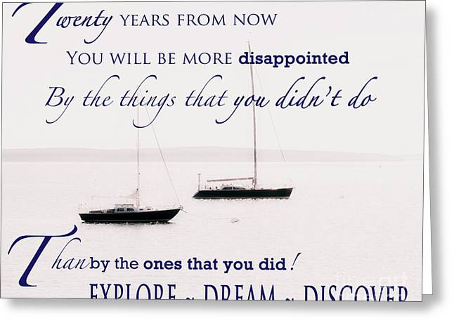 Mark Twain Quote Greeting Cards - Mark Twain Quote - 20 yrs from now you will be more disappointed Greeting Card by Elizabeth Thomas