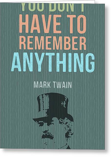 Mark Twain Quote - If You Tell The Truth Greeting Card by Pablo Franchi