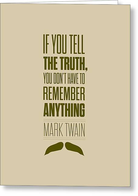 Wall Framed Prints Digital Greeting Cards - Mark Twain quote truth life modern typographic print  Greeting Card by Lab No 4 - The Quotography Department