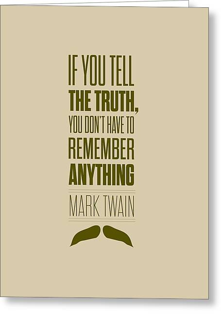 Truth Greeting Cards - Mark Twain quote truth life modern typographic print  Greeting Card by Lab No 4 - The Quotography Department