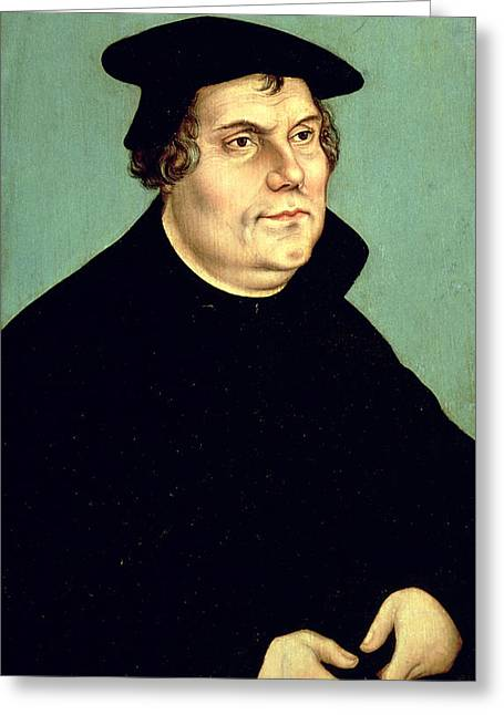 Protestantism Greeting Cards - Martin Luther 1483-1546 Oil On Panel Greeting Card by Lucas, the Elder Cranach
