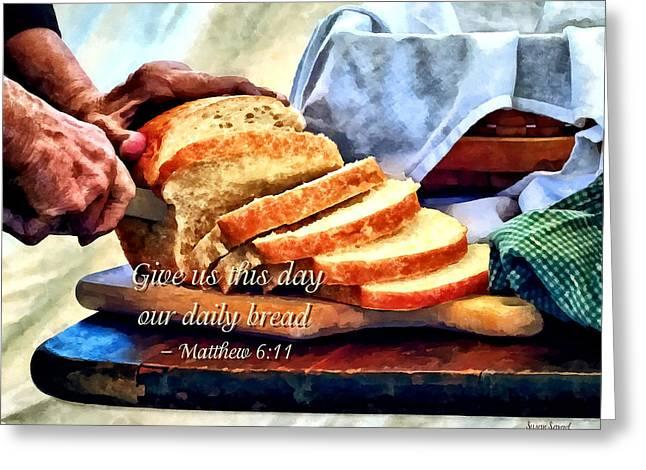 Bible Quotes Greeting Cards - Matthew 6 11 Greeting Card by Susan Savad
