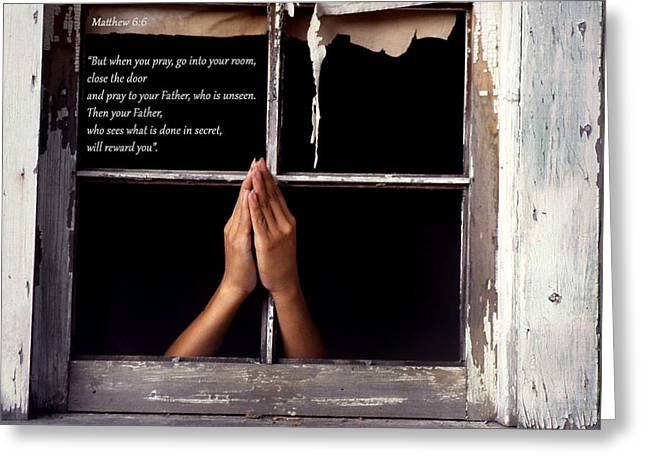 Recently Sold -  - Praying Hands Greeting Cards - Matthew 6 6 Greeting Card by Emanuel Tanjala