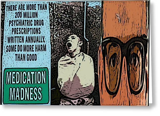 Psychiatric Greeting Cards - Medication Madness Greeting Card by Jake Brew