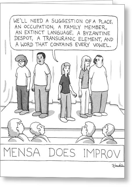 Mensa Does Improv Greeting Card by Charlie Hankin